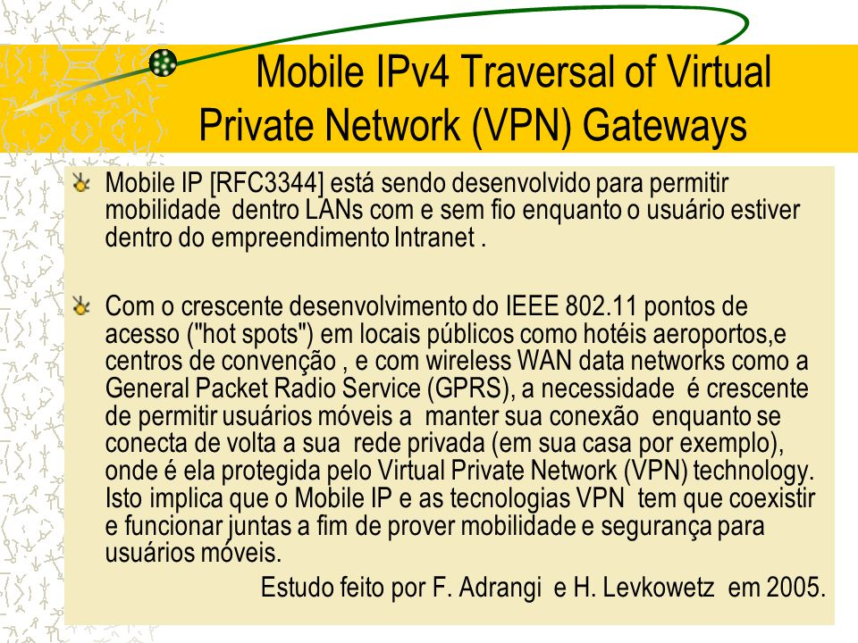 Mobile IPv4 Traversal of Virtual Private Network (VPN) Gateways