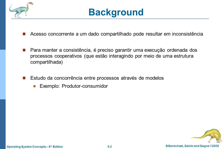 Background Acesso concorrente a um dado compartilhado pode resultar em inconsistência.