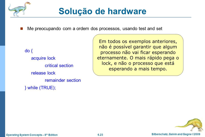 Solução de hardware Me preocupando com a ordem dos processos, usando test and set.