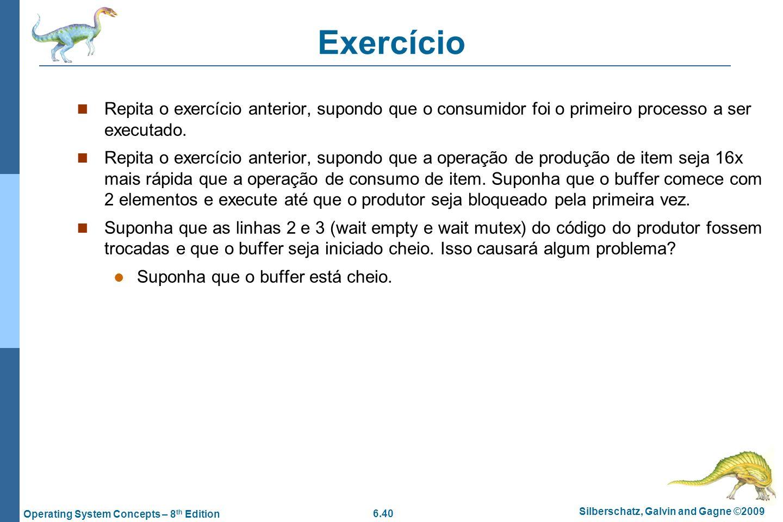 Exercício Repita o exercício anterior, supondo que o consumidor foi o primeiro processo a ser executado.