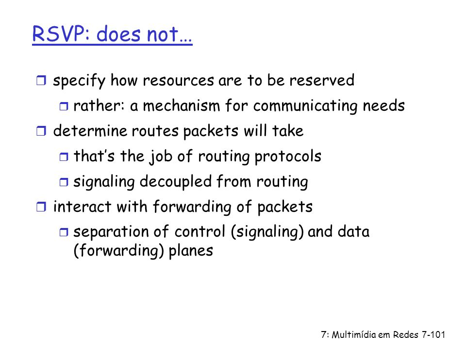 RSVP: does not… specify how resources are to be reserved