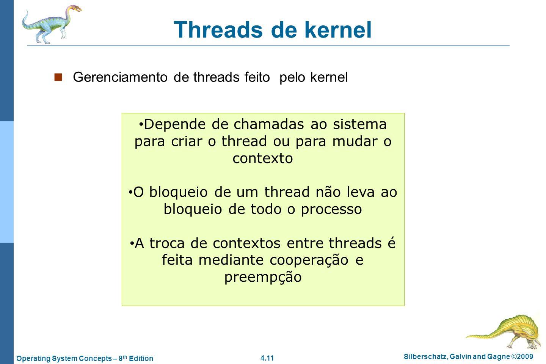 O bloqueio de um thread não leva ao bloqueio de todo o processo