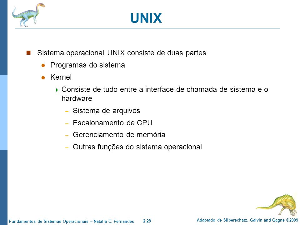 UNIX Sistema operacional UNIX consiste de duas partes