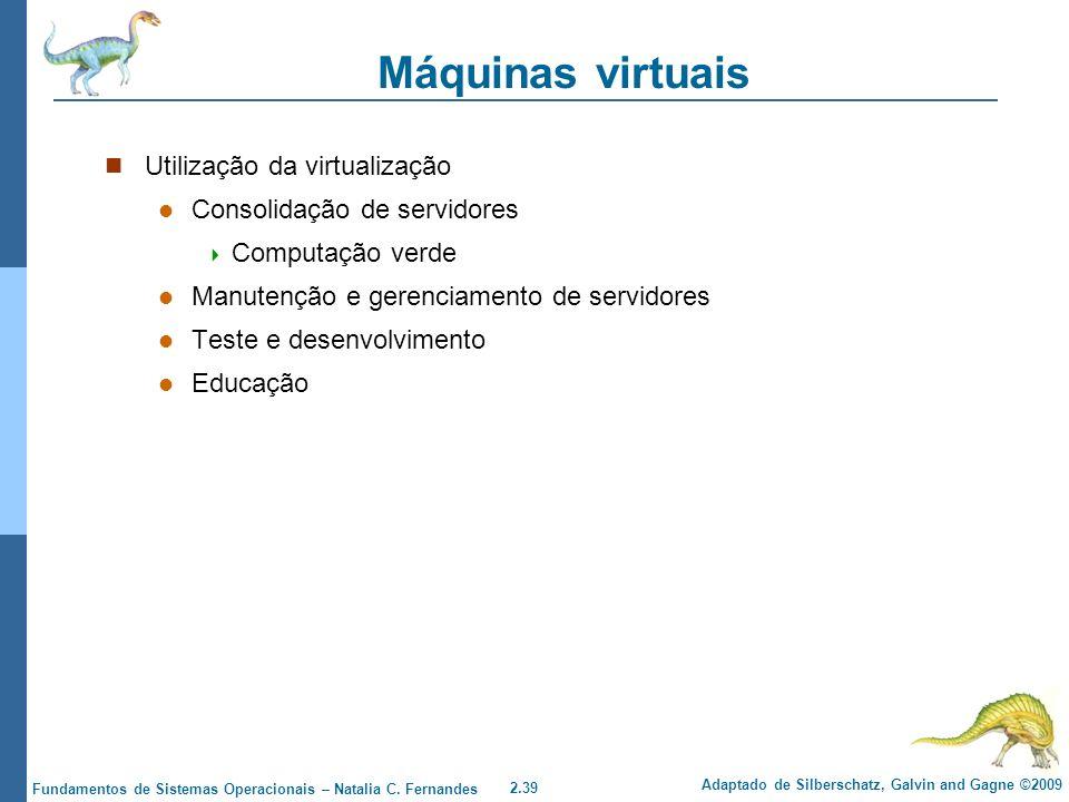 Máquinas virtuais Utilização da virtualização