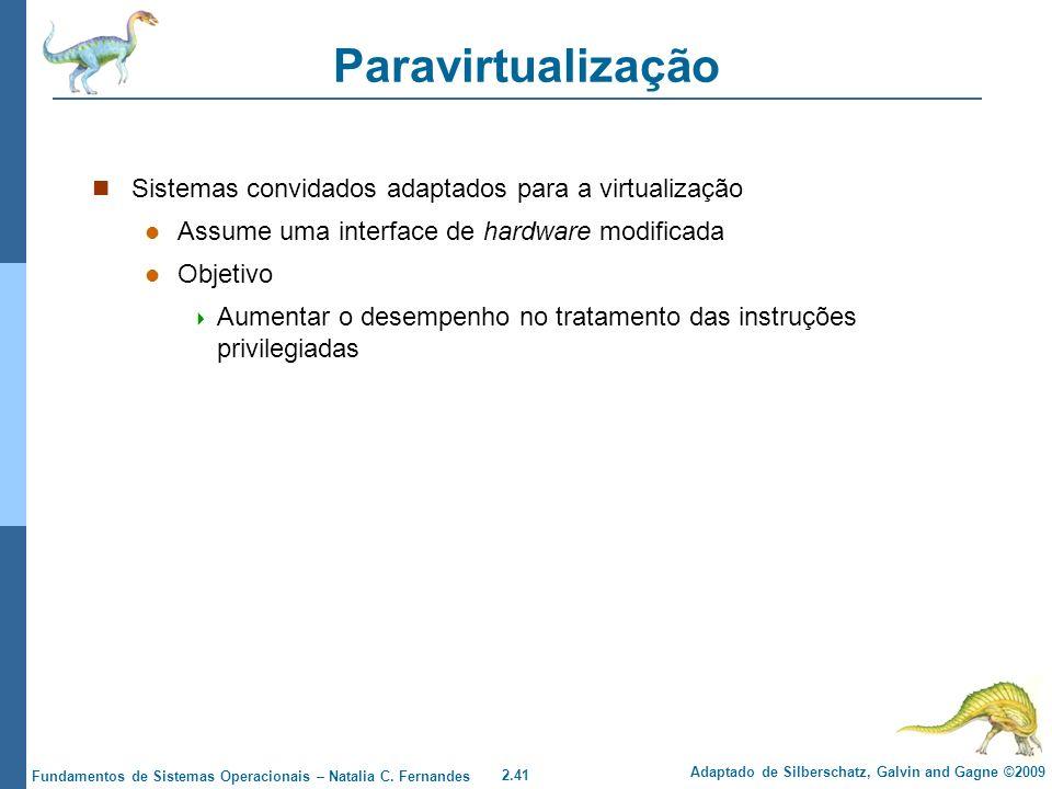 Paravirtualização Sistemas convidados adaptados para a virtualização