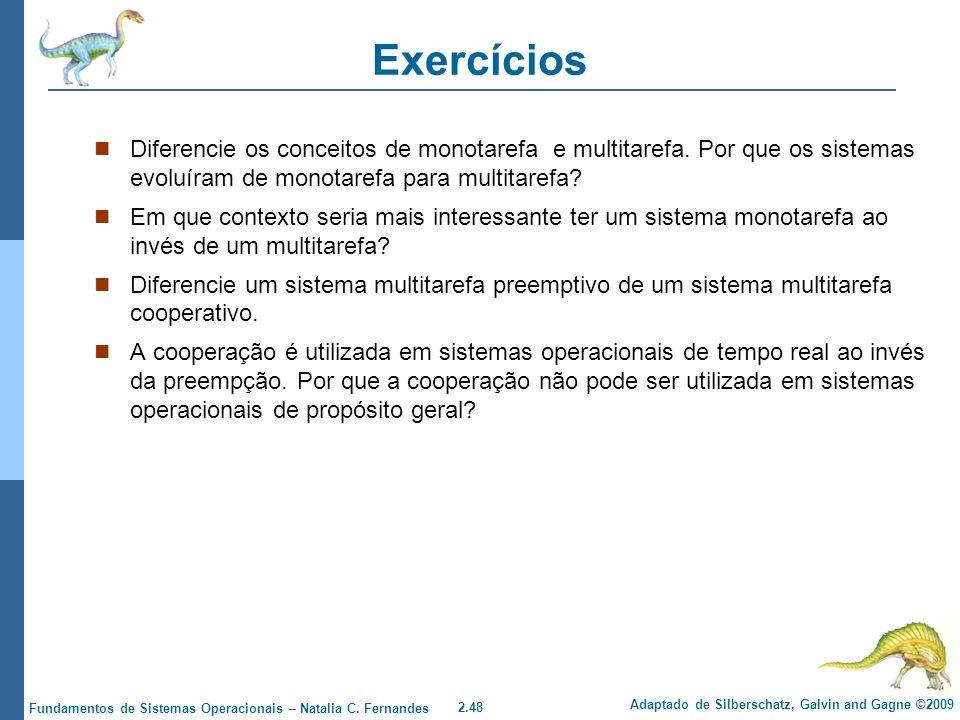 Exercícios Diferencie os conceitos de monotarefa e multitarefa. Por que os sistemas evoluíram de monotarefa para multitarefa