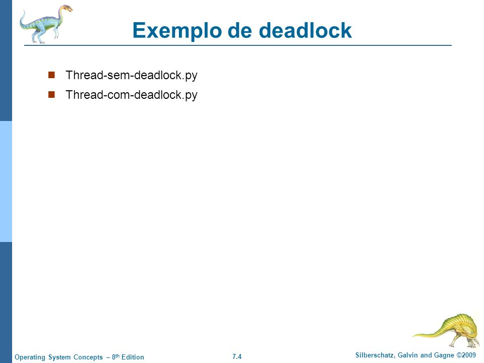 Exemplo de deadlock Thread-sem-deadlock.py Thread-com-deadlock.py