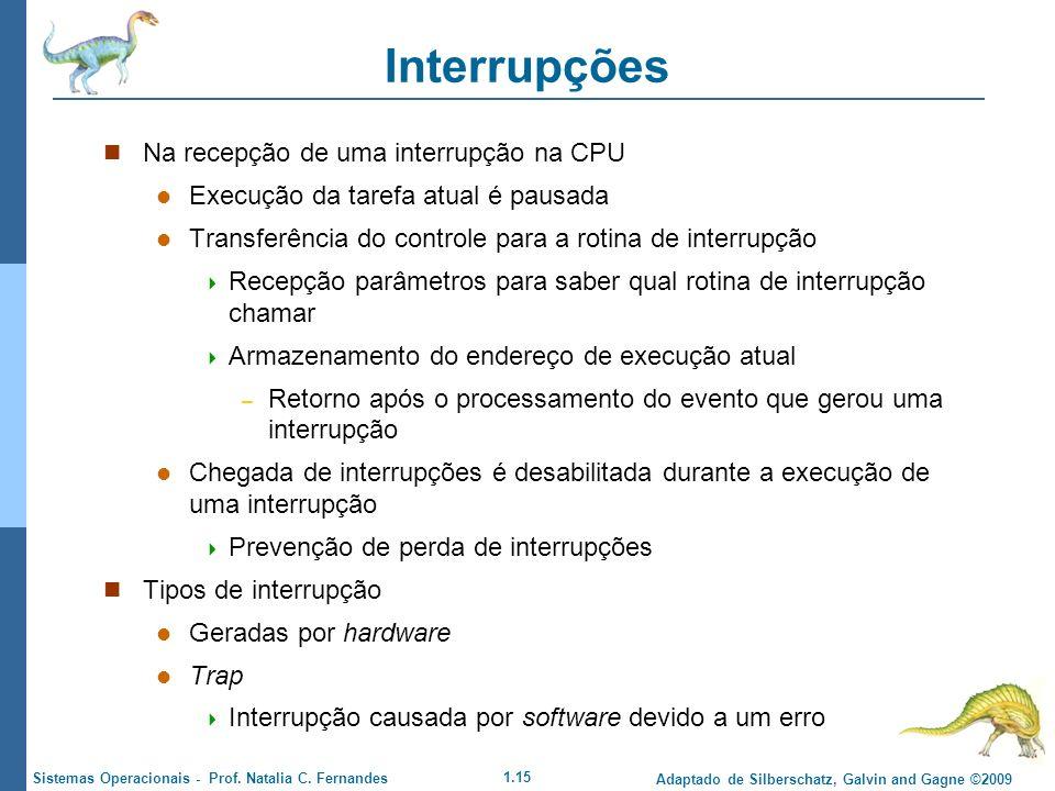 Interrupções Na recepção de uma interrupção na CPU