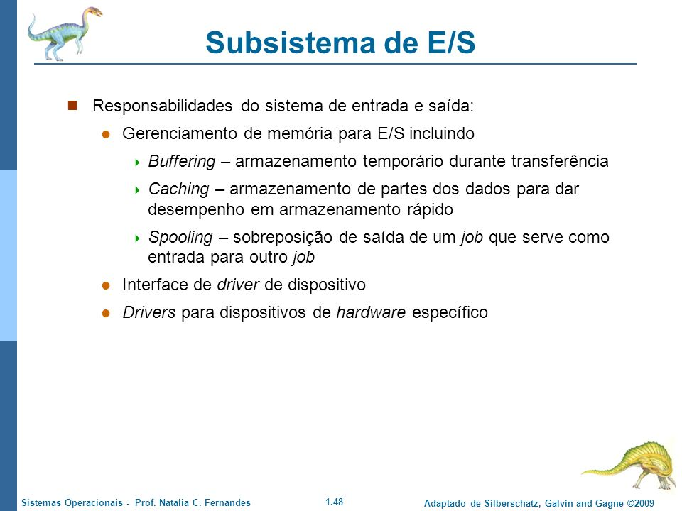 Subsistema de E/S Responsabilidades do sistema de entrada e saída: