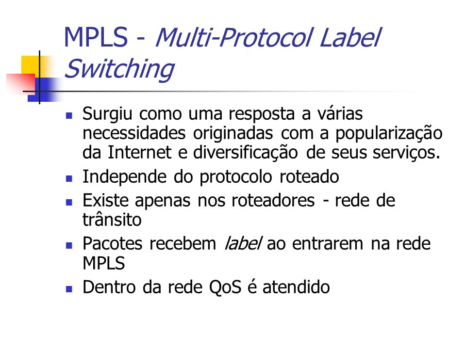 MPLS - Multi-Protocol Label Switching