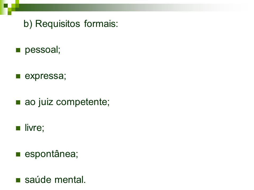 b) Requisitos formais: