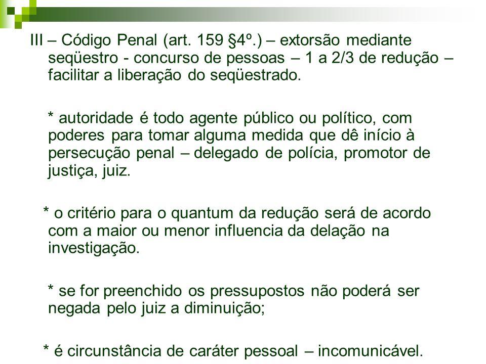 III – Código Penal (art. 159 §4º