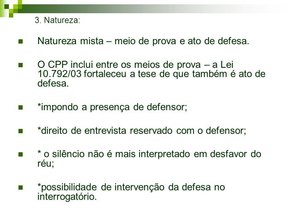 Natureza mista – meio de prova e ato de defesa.