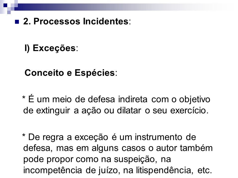 2. Processos Incidentes:
