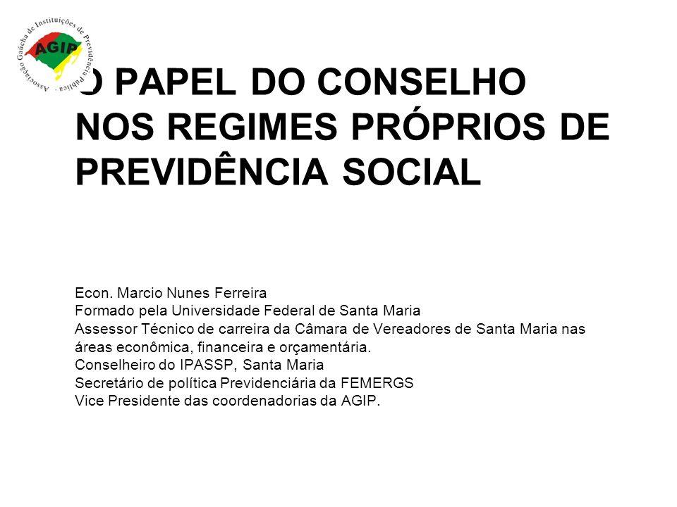 O PAPEL DO CONSELHO NOS REGIMES PRÓPRIOS DE PREVIDÊNCIA SOCIAL Econ