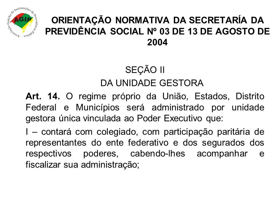 ORIENTAÇÃO NORMATIVA DA SECRETARÍA DA PREVIDÊNCIA SOCIAL Nº 03 DE 13 DE AGOSTO DE 2004