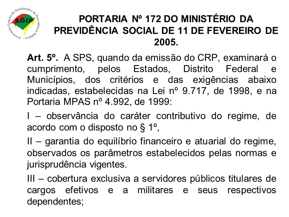 PORTARIA Nº 172 DO MINISTÉRIO DA PREVIDÊNCIA SOCIAL DE 11 DE FEVEREIRO DE 2005.