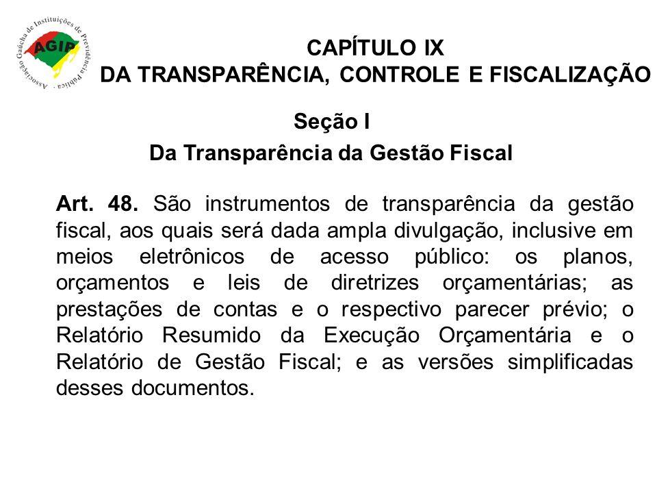 CAPÍTULO IX DA TRANSPARÊNCIA, CONTROLE E FISCALIZAÇÃO