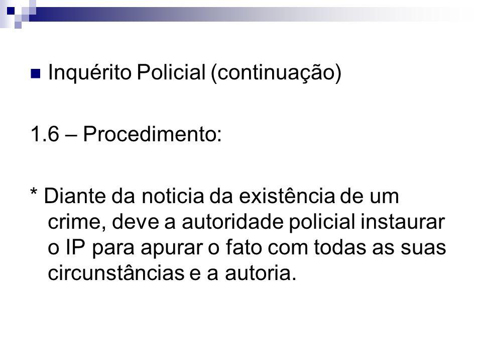 Inquérito Policial (continuação)