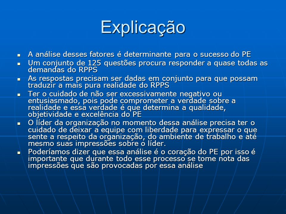 Explicação A análise desses fatores é determinante para o sucesso do PE.