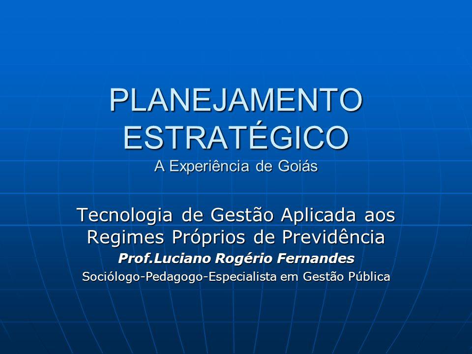 PLANEJAMENTO ESTRATÉGICO A Experiência de Goiás