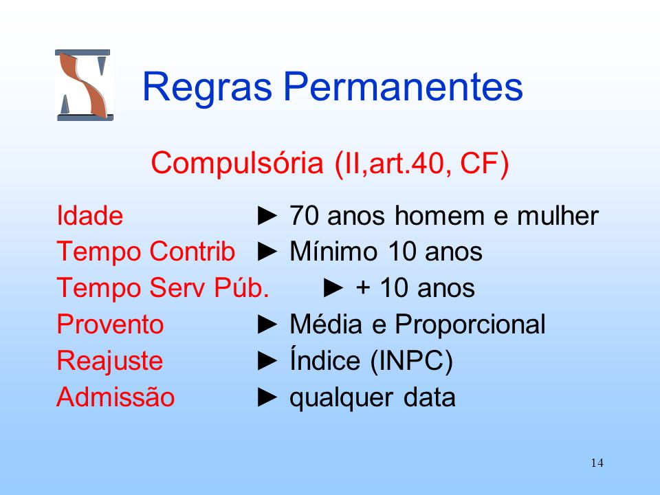 Compulsória (II,art.40, CF)