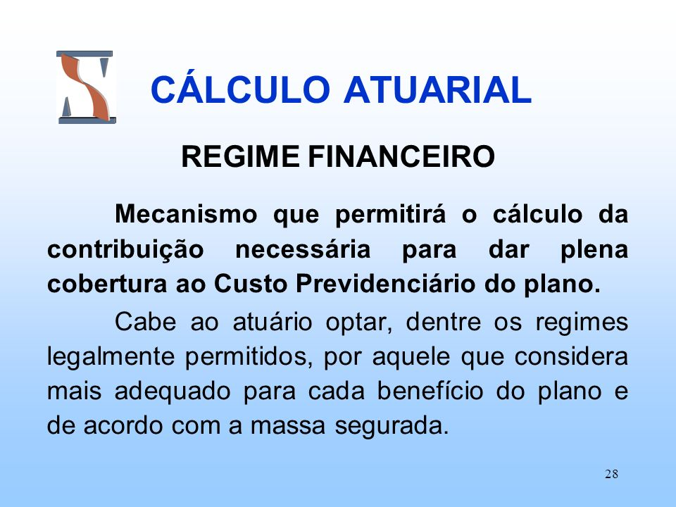 CÁLCULO ATUARIAL REGIME FINANCEIRO