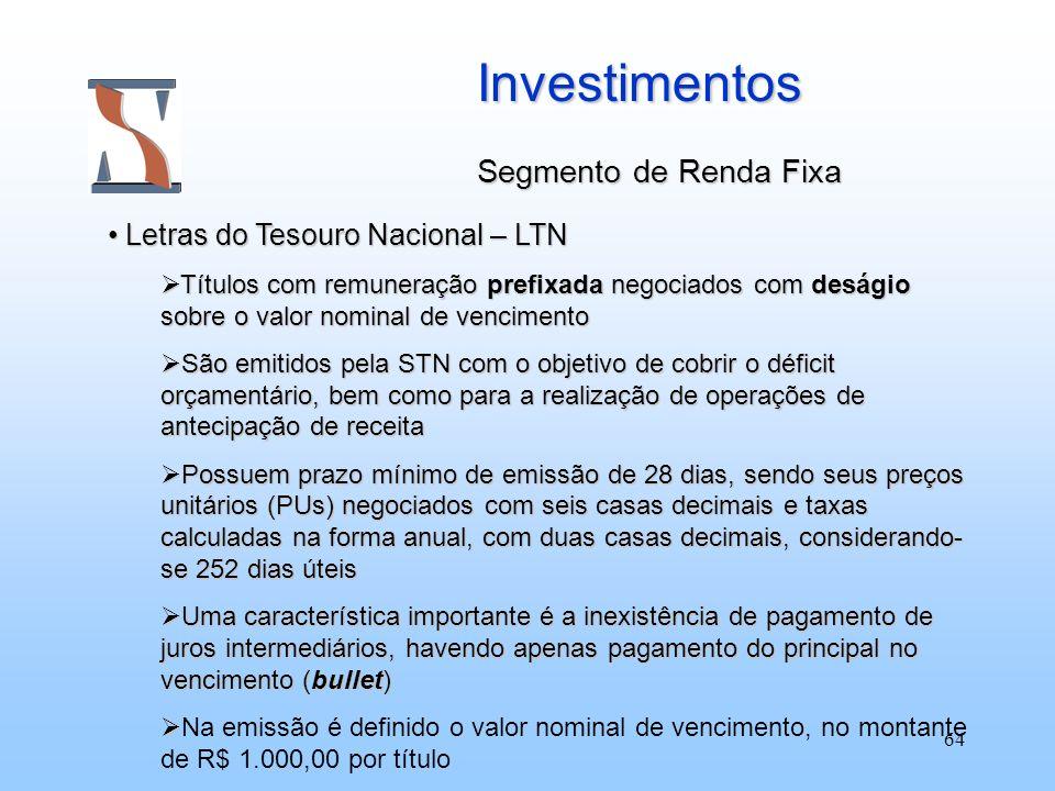 Investimentos Segmento de Renda Fixa Letras do Tesouro Nacional – LTN