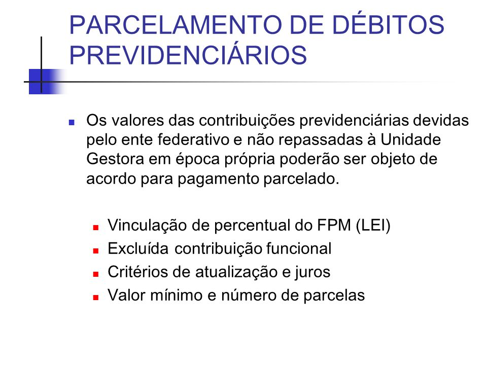 PARCELAMENTO DE DÉBITOS PREVIDENCIÁRIOS