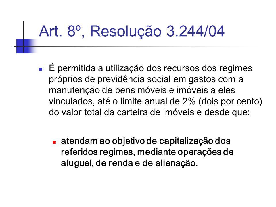 Art. 8º, Resolução 3.244/04