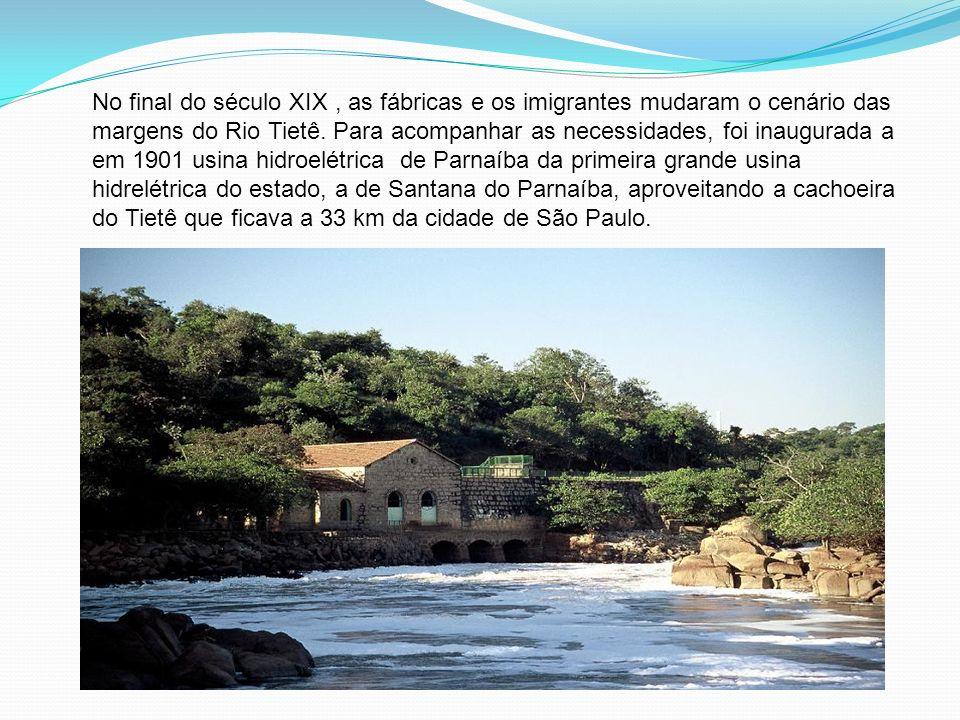 No final do século XIX , as fábricas e os imigrantes mudaram o cenário das margens do Rio Tietê.