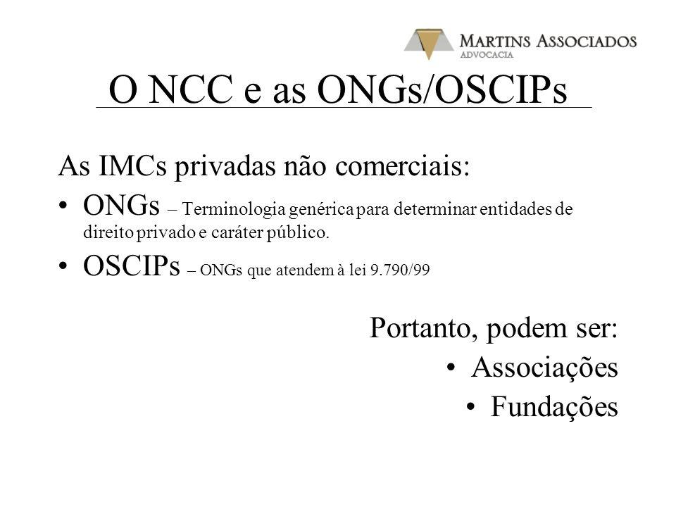 O NCC e as ONGs/OSCIPs As IMCs privadas não comerciais: