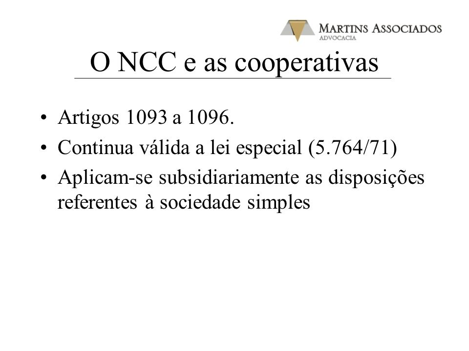 O NCC e as cooperativas Artigos 1093 a 1096.