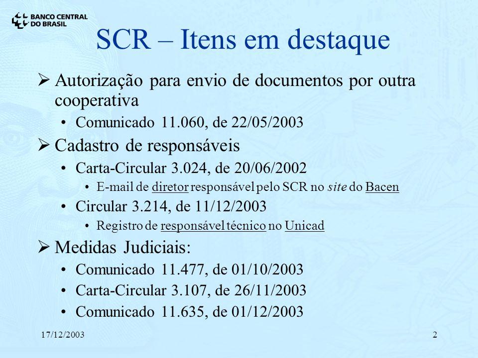 SCR – Itens em destaque Autorização para envio de documentos por outra cooperativa. Comunicado 11.060, de 22/05/2003.