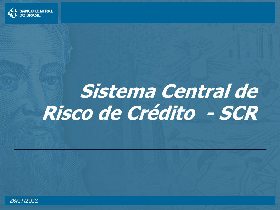 Sistema Central de Risco de Crédito - SCR