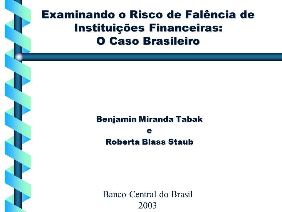 Examinando o Risco de Falência de Instituições Financeiras: O Caso Brasileiro