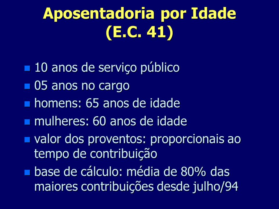 Aposentadoria por Idade (E.C. 41)