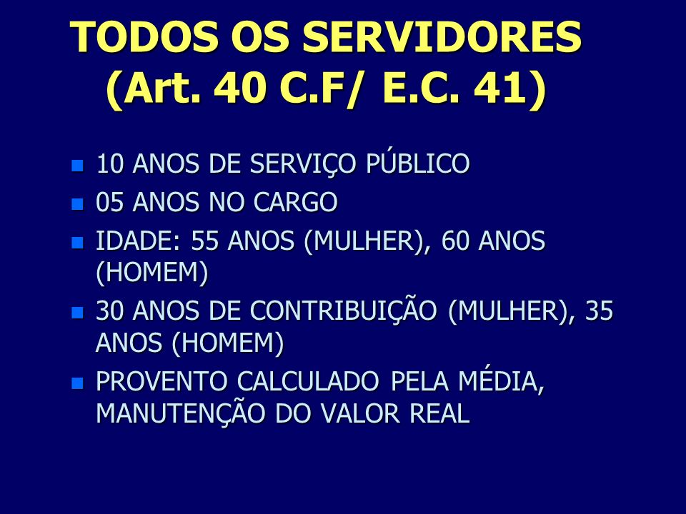 TODOS OS SERVIDORES (Art. 40 C.F/ E.C. 41)