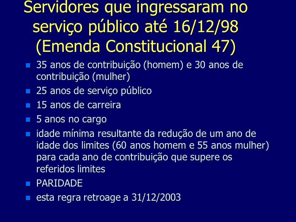 Servidores que ingressaram no serviço público até 16/12/98 (Emenda Constitucional 47)