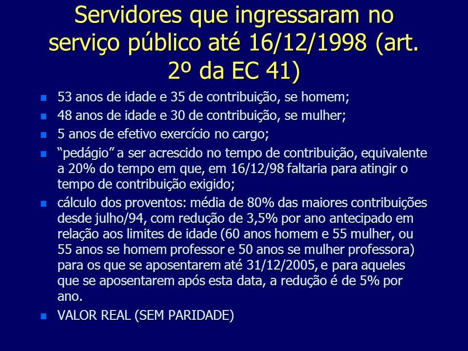 Servidores que ingressaram no serviço público até 16/12/1998 (art