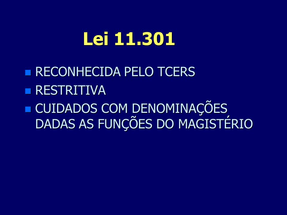 Lei 11.301 RECONHECIDA PELO TCERS RESTRITIVA