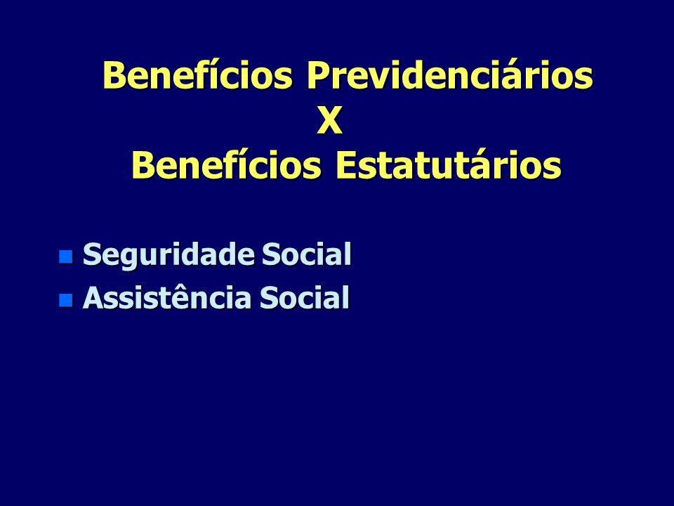 Benefícios Previdenciários X Benefícios Estatutários