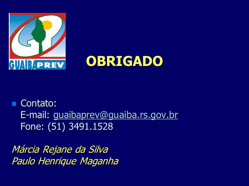 OBRIGADO Contato: E-mail: guaibaprev@guaiba.rs.gov.br