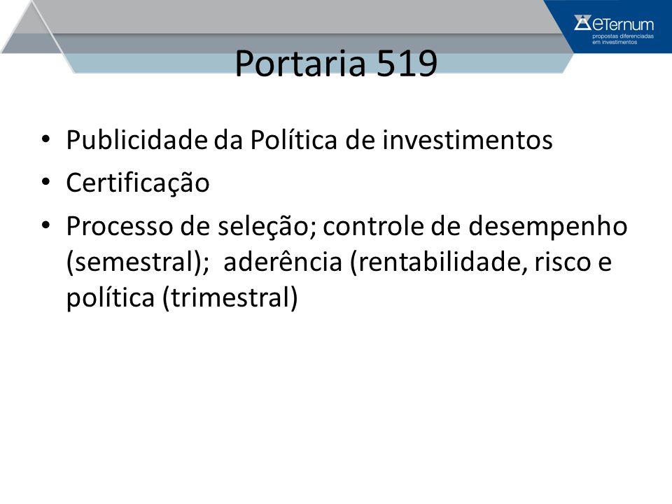 Portaria 519 Publicidade da Política de investimentos Certificação