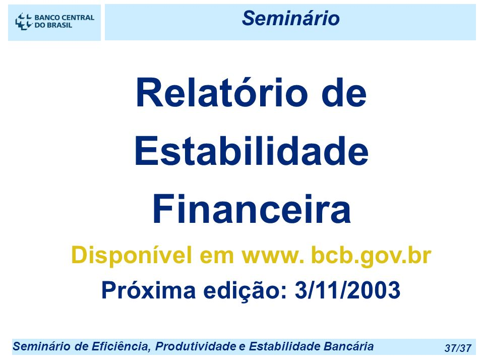 Relatório de Estabilidade Financeira Disponível em www. bcb.gov.br