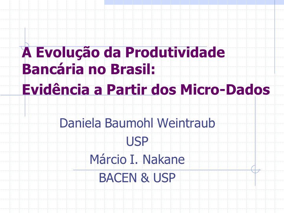 Daniela Baumohl Weintraub USP Márcio I. Nakane BACEN & USP