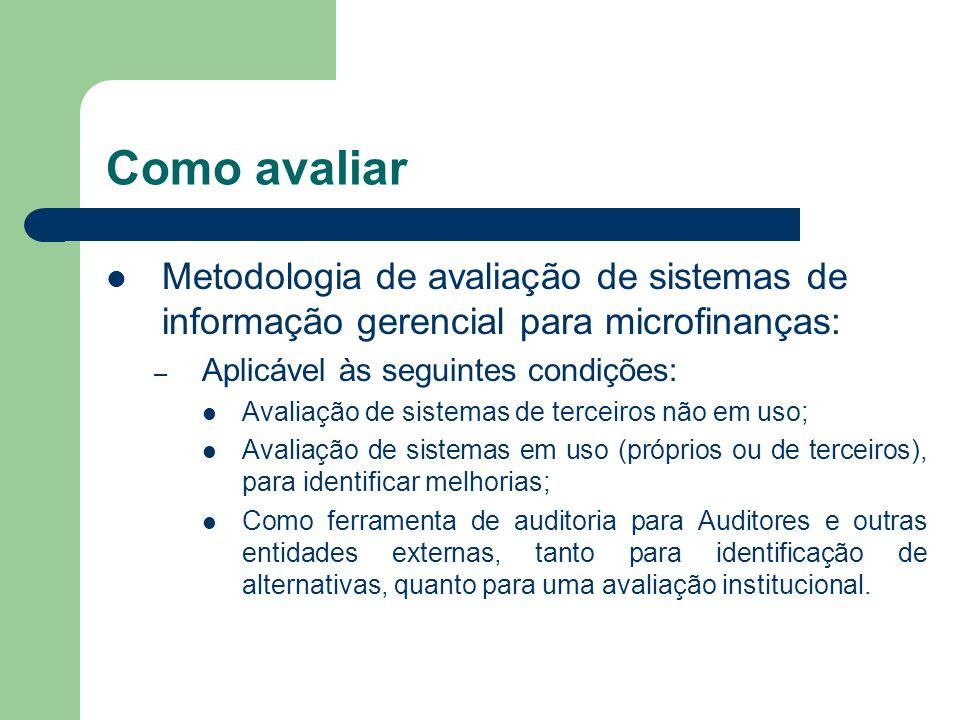 Como avaliar Metodologia de avaliação de sistemas de informação gerencial para microfinanças: Aplicável às seguintes condições: