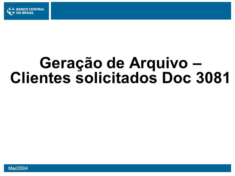 Geração de Arquivo – Clientes solicitados Doc 3081