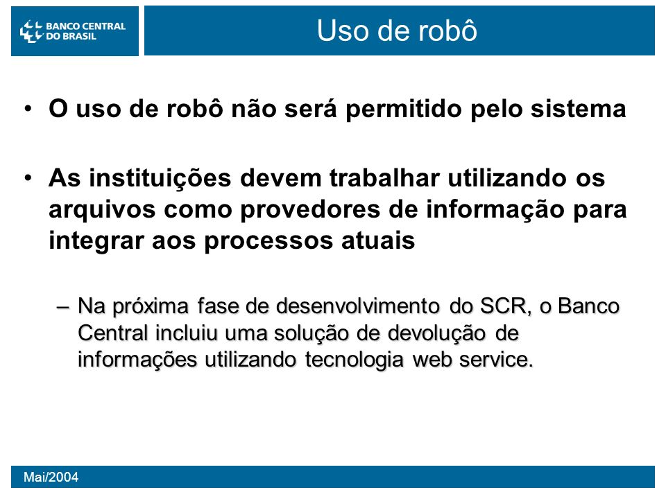 Uso de robô O uso de robô não será permitido pelo sistema