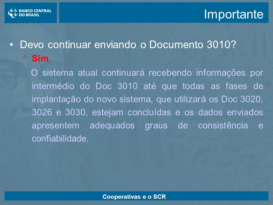 Importante Devo continuar enviando o Documento 3010 Sim.